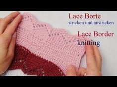 Lace Bordüre stricken und anstricken - Knitting on Lace Border 2 - YouTube