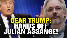 President Trump: HANDS OFF Julian Assange!