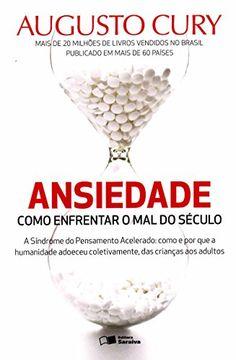Ansiedade - Como Enfrentar O Mal do Seculo (Em Portugues do Brasil) by Augusto Cury http://www.amazon.com/dp/8502218484/ref=cm_sw_r_pi_dp_AkUhub1QG0E62