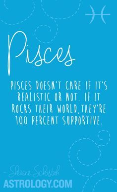 Pisces doesn't really care it it's realistic or not. If it rocks their world, they're 100 percent supportive Taurus Horoscope Today, Aquarius Pisces Cusp, Pisces Traits, Pisces Love, Astrology Pisces, Zodiac Signs Pisces, Pisces Woman, Zodiac Facts, Capricorn Facts