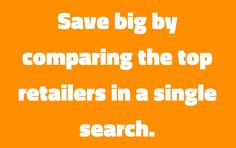 Reason to use Comparizoom reason number 7 on Monday, August 18, 2014 --- Save big by comparing the top retailers in a single search