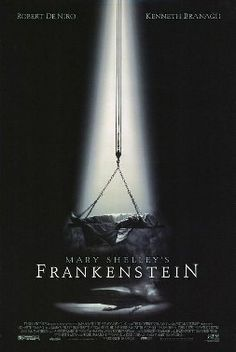 Mary Shelley's Frankenstein is a 1994 American horror film directed by Kenneth Branagh. The film starred Robert De Niro and Branagh. It was produced on a budget of $45 million. It is an adaptation of Mary Shelley's novel Frankenstein; or, The Modern Prometheus.