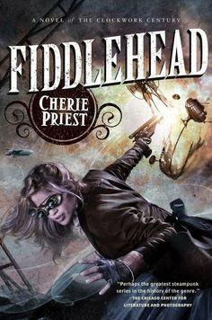 Fiddlehead by Cherie Priest (November 12, 2013)
