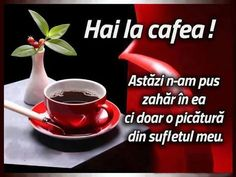 Imagine: Poftiti la o cafea ! Nicu, Coffee Time, Good Morning, Romantic, Humor, Tableware, Pictures, Art, Bom Dia