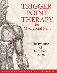 Trigger Point Therapy For Myofascial Pain: The Practice Of Informed Touch More