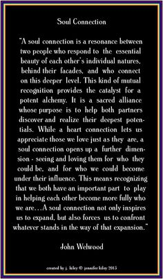 Soulmate, soul connection, soulful living; what some of us require to be fully authentic.