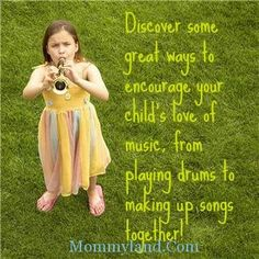 Discover some great ways to encourage your child's love of music, from playing drums to making up songs together!