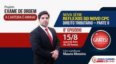 Reflexos do Novo CPC   8º Episódio   Direito Tributário parte II   Mauro...