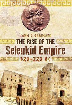 The Rise of the Seleukid Empire : Seleukos I to Seleukos II: http://kmelot.biblioteca.udc.es/record=b1519929~S1*gag