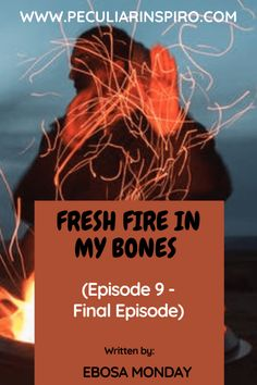 FRESH FIRE IN MY BONES (Episode 9) - Peculiar Inspiro Christian Stories, Strange Noises, Names Of Jesus Christ, Special Prayers, Under The Shadow, Fathers Say, Gods Not Dead, How To Get Thick