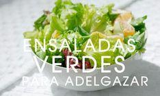 En un menú para bajar de peso las ensaladas verdes no pueden faltar, hay múltiples recetas con la combinación de vegetales, frutas, que aportan...