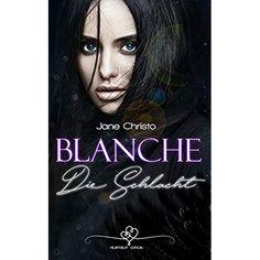 Blanche – Die Schlacht (2)