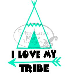 I Love my Tribe-SVG Cut File for use with Silhouette Cameo, Cricut Design Space and others by scrapncreations