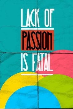 Lack of passion is fatal. >> Key factor for #smallbiz. Must also have an opportunity and not just an idea