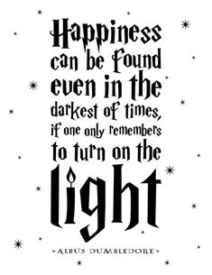 Happiness Can Be Found Even In The Darkest Of Times Digital Print from Harry Potter book series potter Quotes Happiness Can Be Found Even In The Darkest Of Times Digital Print (Black) Harry Potter Book Quotes, Hp Quotes, Images Harry Potter, Harry Potter Memes, Quotes To Live By, Funny Quotes, Inspirational Quotes, Happy Place Quotes, Work Quotes