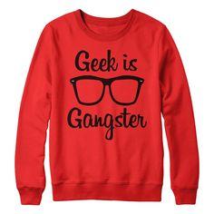 Geek is Gangster Sweatshirt