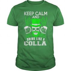 COLLA - #shirt with quotes #cool tee. OBTAIN => https://www.sunfrog.com/LifeStyle/COLLA-Green-Guys.html?68278