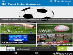 Foot Info Auxerre  Android App - playslack.com , Foot Info Auxerre c'est toutes les dernières infos, photos et vidéos de l'AJ Auxerre.Passionnés de football et d'Auxerre ? Grâce au widget inclus, ne manquez jamais les derniers articles sur l'AJA