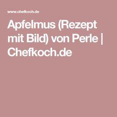 Apfelmus (Rezept mit Bild) von Perle | Chefkoch.de