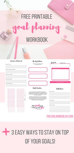3 Easy Ways To Stay on Top of Your Goals A Free Goal Setting Workbook
