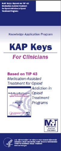 KAP Keys Based on TIP 43 Medication-Assisted Treatment for Opioid Addiction in Opioid Treatment Programs by Substance Abuse and Mental Health Services Administration. $3.08. 18 pages