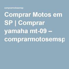 Comprar Motos em SP | Comprar yamaha mt-09 – comprarmotosemsp