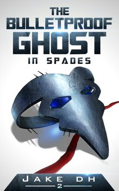 The official cover for The BulletProof Ghost: In Spades.  I had the artist at ebooklaunch.com move the 2 to the bottom of the page. More info on the book to come.  Www.bulletproofghost.com