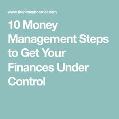 10 Money Management Steps to Get Your Finances Under Control