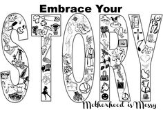 Embrace Your Story-MOPS 2013 Beautiful Mess theme