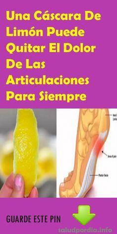 Una Cáscara De Limón Puede Quitar El Dolor De Las Articulaciones Para Siempre. #Cáscara #Limón #Articulaciones #salud