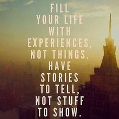Have stories to tell not things to show. Motivation and inspiration. Quotable Quotes, Motivational Quotes, Inspirational Quotes, Positive Quotes, Yoga Quotes, Uplifting Quotes, Funny Quotes, Great Quotes, Quotes To Live By