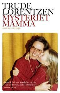 Mamma er død. Frivillig. 20 år etter morens selvmord tør Trude Lorentzen å lete etter forklaringer.