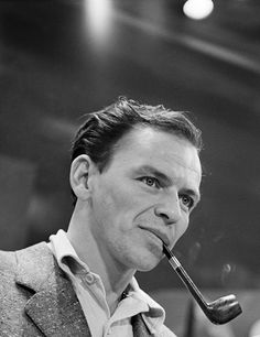 Frank Sinatra, never saw him smoke a pipe before!