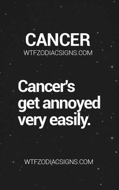 Daily Horoscope Cancer  wtfzodiacsigns  Daily Horoscope Cancer 2017 Description Cancer Zodiac Sign gets annoyed very easily.