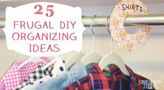 Frugal Friday: 25 DIY Organization Ideas http://www.onegoodthingbyjillee.com/2014/02/frugal-friday-diy-organization-ideas.html