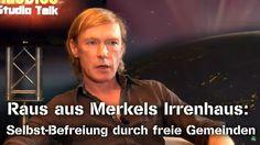 Raus aus Merkels Irrenhaus: Selbst-Befreiung durch freie Gemeinden - Wol...