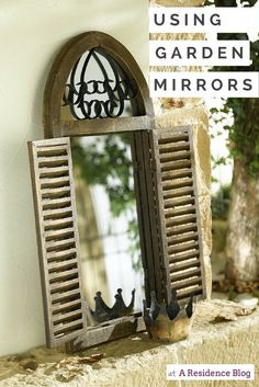 Using Garden Mirrors - tips and inspirations. You can use garden mirrors to create space, the impression of another garden, a window, to reflect the best bits of your garden and to tell stories....