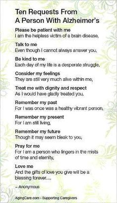 Request from a person with Alzheimer's which should be a Carer's Mantra