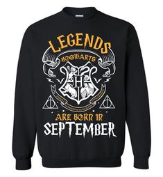 Legends Are Born In September Unisex Sweatshirt https://www.muggleland.com/product/legends-are-born-in-september-unisex-sweatshirt/ Legends Are Born In September Unisex Sweatshirt is designed and printed in U.S.  Gildan Crewneck Sweatshirt  Generous fit. Soft, sturdy, easy to m...