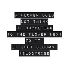 Have you helped someone bloom today? #blogtribe