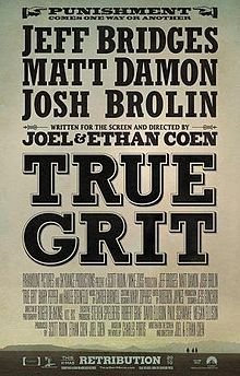 """True Grit is a 2010 American Western film written and directed by the Coen brothers. It is the second adaptation of Charles Portis' 1968 novel of the same name, which was previously filmed in 1969 starring John Wayne. This version stars Hailee Steinfeld as Mattie Ross and Jeff Bridges as U.S. Marshal Reuben J. """"Rooster"""" Cogburn, along with Matt Damon, Josh Brolin, and Barry Pepper."""