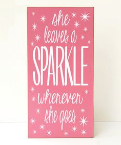 Pink 'She lease a sparkle wherever she goes' by Vinyl Crafts #zulilyfinds