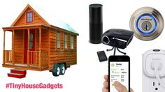 6 Tech Gadgets that make me love my Tiny Home EVEN more