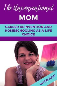 The unconventional mom: Career reinvention and homeschooling as a life choice - Screw The Cubicle Change Leadership, Career Change, Quitting Your Job, Life Choices, Starting Your Own Business, Cubicle, Business Tips, Homeschooling, Interview