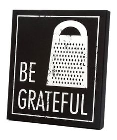 Black & White 'Be Grateful' Wall Art | Daily deals for moms, babies and kids