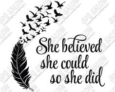 She Believed She Could So She Did Inspirational Woman by SVGSalon