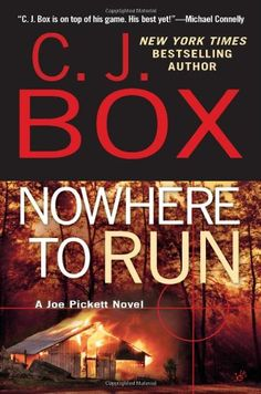 Nowhere to Run (A Joe Pickett Novel) by C. J. Box  Inspired by a real-life Wyoming game warden's encounter with sinister mountain-man twin brothers, Edgar-winner Box's outstanding 10th Joe Pickett novel (after Below Zero) takes Pickett into darker territory than ever before.