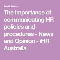 The importance of communicating HR policies and procedures - News and Opinion - iHR Australia