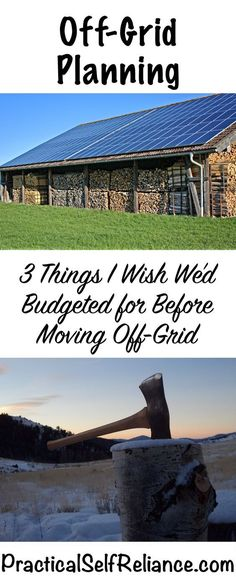 3 Things I Wish We'd Budgeted For Before Moving Off-Grid Practical Self Reliance