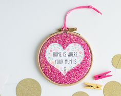 Home is where your mum is glitter heart embroidery hoop  - embroidery hoop art - gift for mum - Mother's Day gift - mum birthday by rachelandgeorge on Etsy
